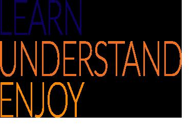 Learn Understand Enjoy